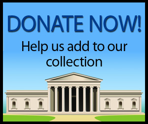 Donate Now!  Help us add to our collection.