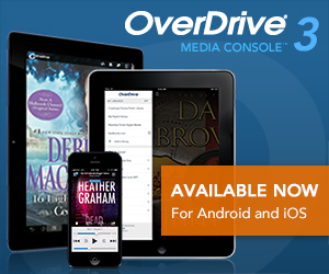 Available Now - OverDrive  3 for Android and iOS