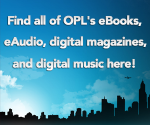 Find all of OPL's eBooks, eAudio, digital magazines, and digital music here!