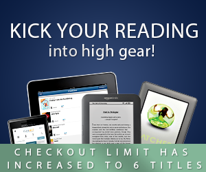 Kick your reading into high gear! Checkout limit has increased to 4 titles.
