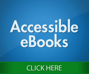 Click Here for Accessible eBooks!