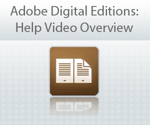 Adobe Digital Editions: Help Video Overview