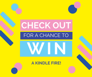 Checkout for a chance to win a Kindle Fire